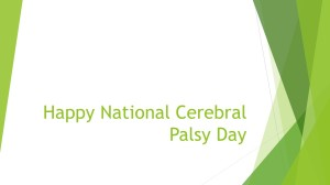 Happy National Cerebral Palsy Day